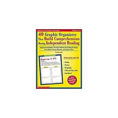 Scholastic 40 Graphic Organizers That Build Comprehension During Independent Reading, Grade 2 - Grade 4 [Enhanced eBook]