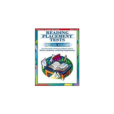 Scholastic Reading Placement Tests: 4th To 6th Grades Language Arts Workbook, Grade 4 - Grade 6 [eBook]
