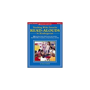 Scholastic Teaching With Favorite Read-Alouds In Kindergarten Reading & Writing Workbook, Kindergarten [eBook]