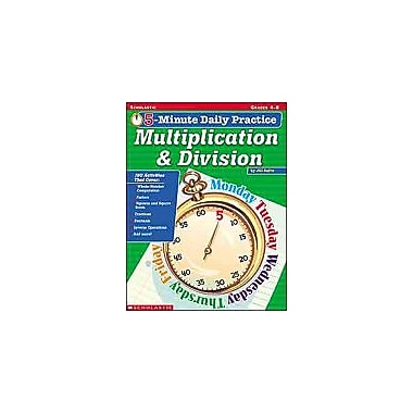 Scholastic 5-Minute Daily Practice: Multiplication & Division Math Workbook, Grade 4 - Grade 8 [eBook]