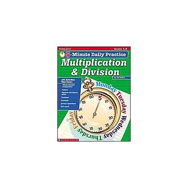 Scholastic 5-Minute Daily Practice: Multiplication & Division Math Workbook, Grade 4 - Grade 8 [Enhanced eBook]