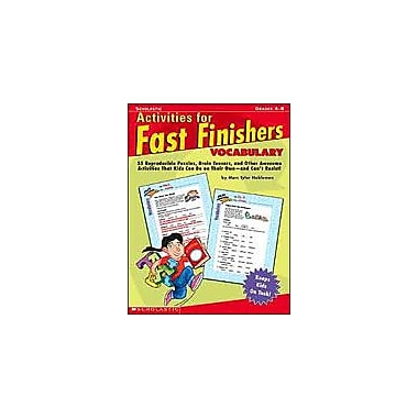Scholastic Activities for Fast Finishers: Vocabulary Reading & Writing Workbook, Grade 4 - Grade 8 [Enhanced eBook]
