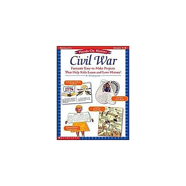 Scholastic Hands-On History: Civil War Social Studies Workbook, Grade 4 - Grade 8 [Enhanced eBook]