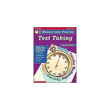 Scholastic 5-Minute Daily Practice: Test Taking Test Prep Workbook, Grade 4 - Grade 8 [Enhanced eBook]