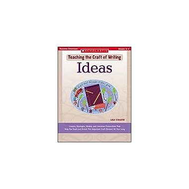 Scholastic Teaching the Craft of Writing: Ideas Language Arts Workbook, Grade 2 - Grade 4 [Enhanced eBook]
