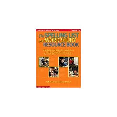 Scholastic The Spelling List and Word Study Resource Book Language Arts Workbook, Grade 1 - Grade 6 [eBook]