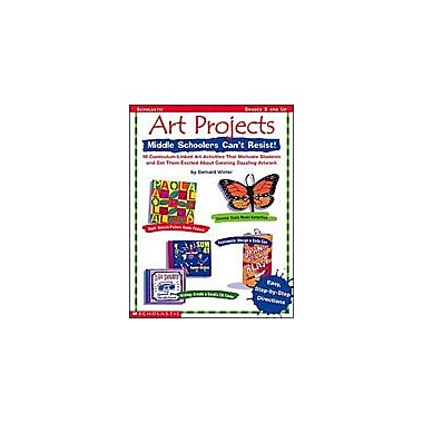 Scholastic Art Projects Middle Schoolers Can't Resist Art & Music Workbook, Grade 5 - Grade 12 [Enhanced eBook]
