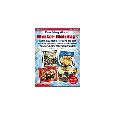 Scholastic Teaching About Winter Holidays With Favorite Picture Books History Workbook, Grade 1 - Grade 3 [eBook]