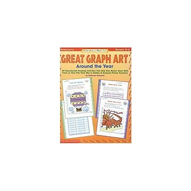 Scholastic Math Skills Made Fun: Great Graph Art Around the Year Math Workbook, Grade 2 - Grade 3 [Enhanced eBook]