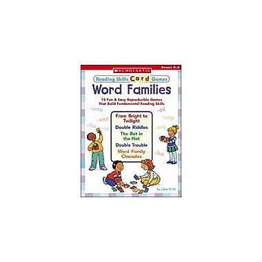 Scholastic Reading Skills Card Games: Word Families Reading & Writing Workbook, Kindergarten - Grade 2 [eBook]