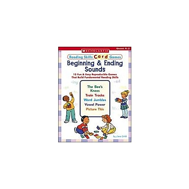 Scholastic Reading Skills Card Games: Beginning and Ending Sounds Reading & Writing Workbook, Kindergarten - Grade 2 [eBook]