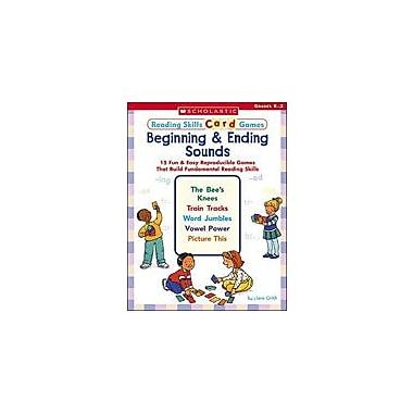Scholastic Reading Skills Card Games: Beginning and Ending Sounds, Kindergarten - Grade 2 [Enhanced eBook]