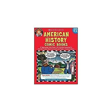 Scholastic Funnybone Books: American History Comic Books History Workbook, Grade 4 - Grade 6 [eBook]