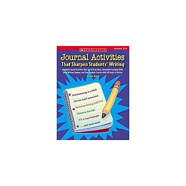 Scholastic Journal Activities That Sharpen Students' Writing Reading & Writing Workbook, Grade 3 - Grade 5 [eBook]