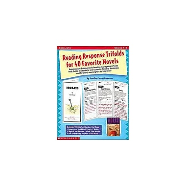 Scholastic Reading Response Trifolds for 40 Favorite Novels Language Arts Workbook, Grade 4 - Grade 6 [eBook]