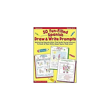 Scholastic 50 Fun-Filled Spanish Draw and Write Prompts Language Arts Workbook, Kindergarten - Grade 2 [eBook]