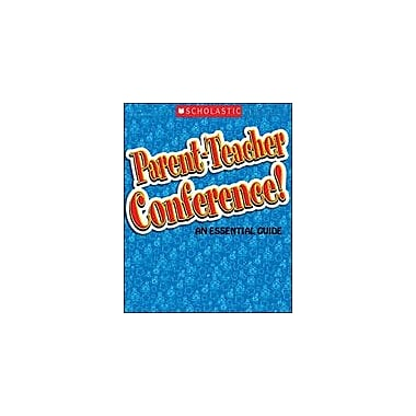 Scholastic Parent-Teacher Conference: An Essential Guide Teacher Planning Workbook, Preschool - Grade 5 [eBook]