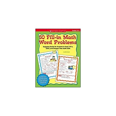 Scholastic 50 Fill-In Math Word Problems: Grades 2-3 Math Workbook, Grade 2 - Grade 3 [Enhanced eBook]
