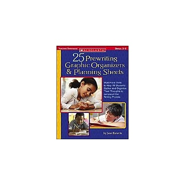 Scholastic 25 Prewriting Graphic Organizers & Planning Sheets Problem Solving Workbook, Grade 3 - Grade 5 [eBook]