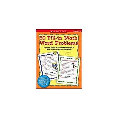 Scholastic 50 Fill-In Math Word Problems: Grades 4-6 Math Workbook, Grade 4 - Grade 6 [Enhanced eBook]