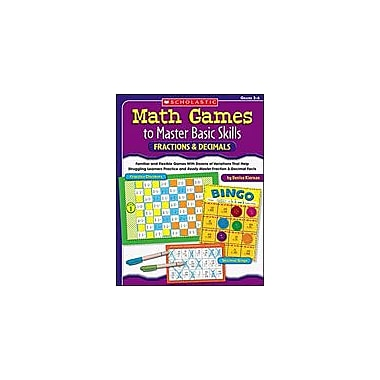 Scholastic Math Games To Master Basic Skills: Fractions & Decimals Math Workbook, Grade 3 - Grade 6 [Enhanced eBook]