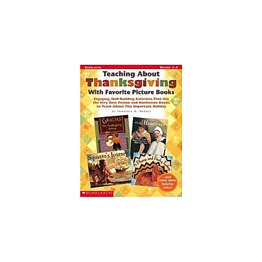 Scholastic Teaching About Thanksgiving With Favorite Picture Books History Workbook, Grade 1 - Grade 3 [Enhanced eBook]