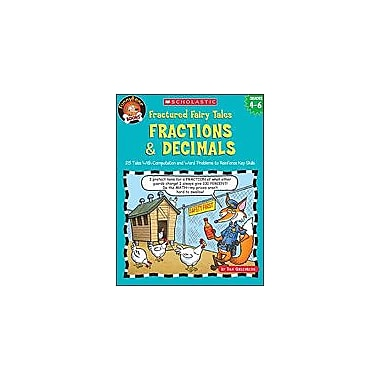 Scholastic Funnybone Books: Fractured Fairy Tales: Fractions & Decimals Math Workbook, Grade 4 - Grade 6 [Enhanced eBook]