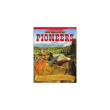 Scholastic Easy Simulations: Pioneers Social Studies Workbook, Grade 5 - Grade 12 [eBook]
