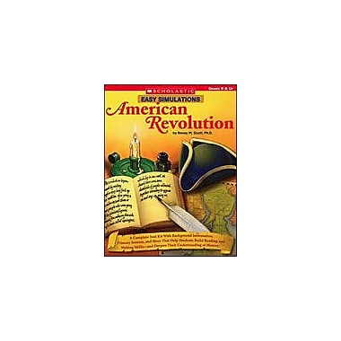 Scholastic Easy Simulations: American Revolution Social Studies Workbook, Grade 5 - Grade 8 [Enhanced eBook]