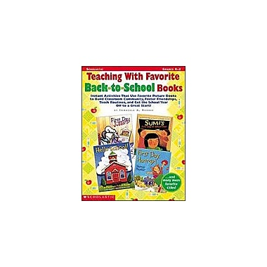 Scholastic Teaching With Favorite Back-To-School Books Reading & Writing Workbook, Kindergarten - Grade 2 [eBook]