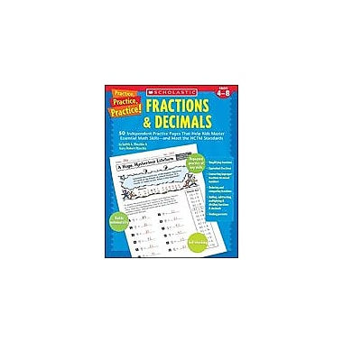 Scholastic Practice, Practice, Practice! Fractions & Decimals Math Workbook, Grade 4 - Grade 8 [Enhanced eBook]