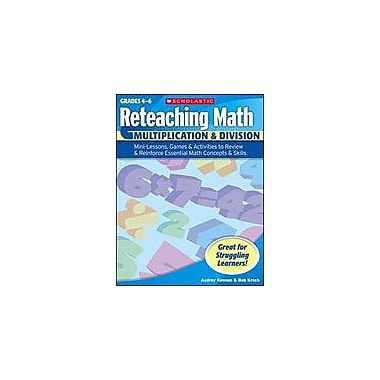 Scholastic Reteaching Math: Multiplication & Division Math Workbook, Grade 4 - Grade 6 [eBook]
