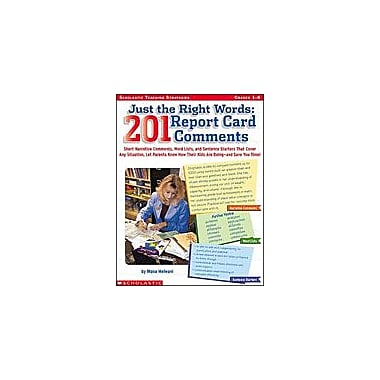 Scholastic Just the Right Words: 201 Report Card Comments Teacher Planning Workbook, Grade 1 - Grade 6 [eBook]