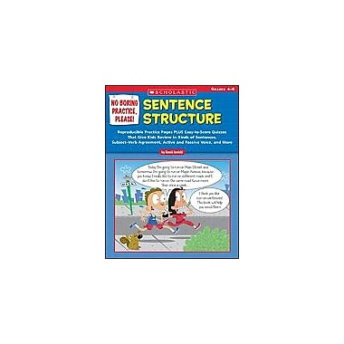 Scholastic No Boring Practice, Please: Sentence Structure Grammar Workbook, Grade 4 - Grade 6 [Enhanced eBook]