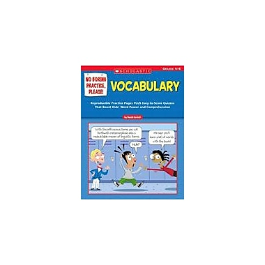 Scholastic No Boring Practice, Please! Vocabulary Reading & Writing Workbook, Grade 4 - Grade 6 [eBook]