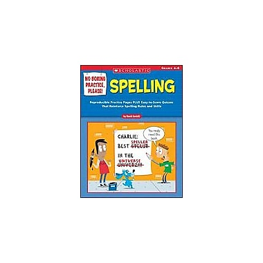 Scholastic No Boring Practice, Please: Spelling Language Arts Workbook, Grade 4 - Grade 6 [eBook]