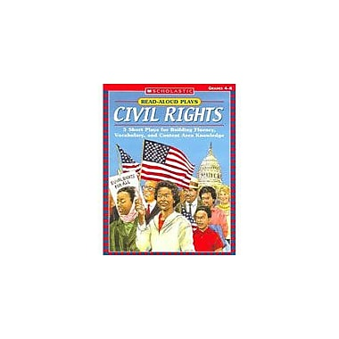 Scholastic Read-Aloud Plays: Civil Rights Reading & Writing Workbook, Grade 4 - Grade 8 [eBook]