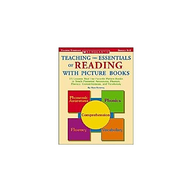 Scholastic Teaching the Essentials of Reading With Picture Books Language Arts Workbook, Kindergarten - Grade 2 [eBook]