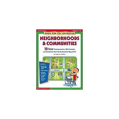 Scholastic Maps for the Overhead: Neighborhoods and Communities Social Studies Workbook, Grade 1 - Grade 3 [Enhanced eBook]