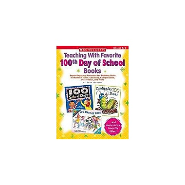 Scholastic Teaching With Favorite 100th Day of School Books Math Workbook, Kindergarten - Grade 2 [eBook]