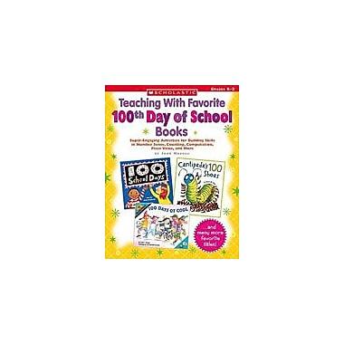 Scholastic Teaching With Favorite 100th Day of School Books Math Workbook, Kindergarten - Grade 2 [Enhanced eBook]