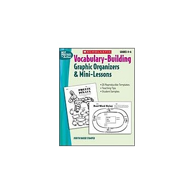 Scholastic Vocabulary-Building Graphic Organizers and Mini-Lessons Language Arts Workbook, Grade 4 - Grade 6 [Enhanced eBook]