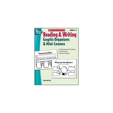 Scholastic Reading and Writing Graphic Organizers and Mini-Lessons, Grade 4 - Grade 6 [Enhanced eBook]