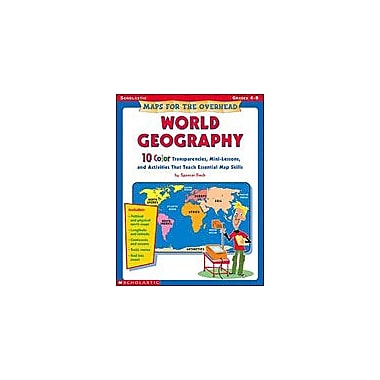 Scholastic Maps for the Overhead: World Geography Social Studies Workbook, Grade 4 - Grade 8 [Enhanced eBook]