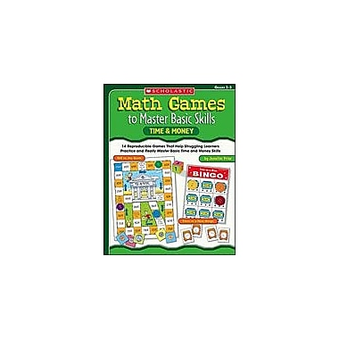 Scholastic Math Games To Master Basic Skills: Time and Money Math Workbook, Grade 2 - Grade 3 [eBook]