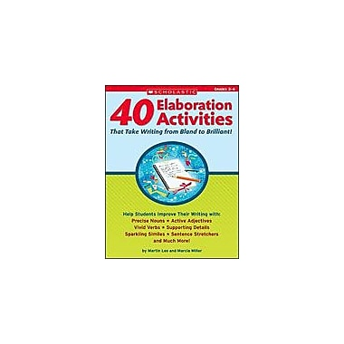 Scholastic 40 Elaboration Activities That Take Writing From Bland To Brilliant!, Grade 2 - Grade 4 [Enhanced eBook]