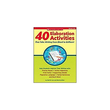 Scholastic 40 Elaboration Activities That Take Writing From Bland To Brilliant!, Grade 5 - Grade 8 [Enhanced eBook]