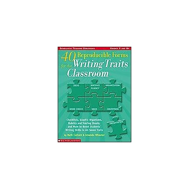 Scholastic 40 Reproducible Forms for the Writing Traits Classroom Reading & Writing Workbook, Grade 3 - Grade 12 [eBook]