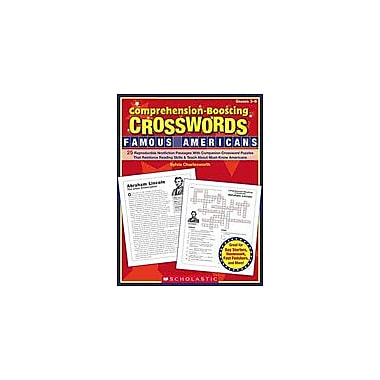 Scholastic Comprehension-Boosting Crosswords: Famous Americans Reading & Writing Workbook, Grade 3 - Grade 6 [eBook]