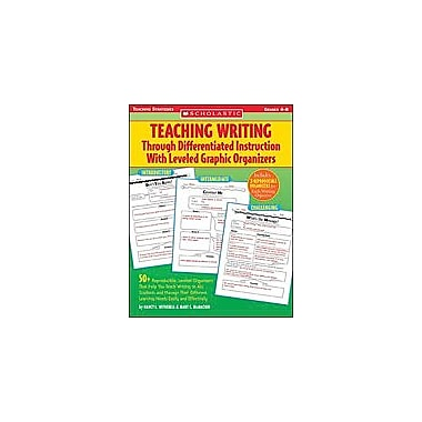 Scholastic Teaching Writing Through Differentiated Instruction With Leveled Graphic Organizers, Grade 4 - Grade 8 [eBook]